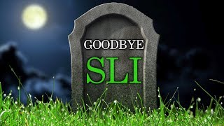 SLI Becoming Obsolete And Dying A Slow Death?