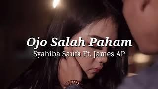 Download Mp3 Syahiba Saufa Ft. James Ap - Ojo Salah Paham  Lirik