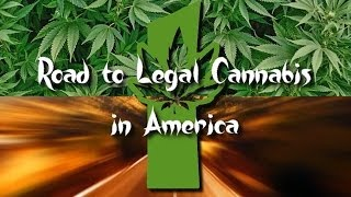 Road to Legal Cannabis in America - Part 1 (New Documentary)