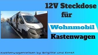 Wohnmobil Kastenwagen 12V Steckdose Nachrüsten Van Life Kastenwagenreisen