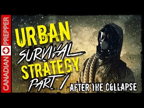 After the Collapse:10 Urban Survival Strategies (Part 1) | Canadian Prepper