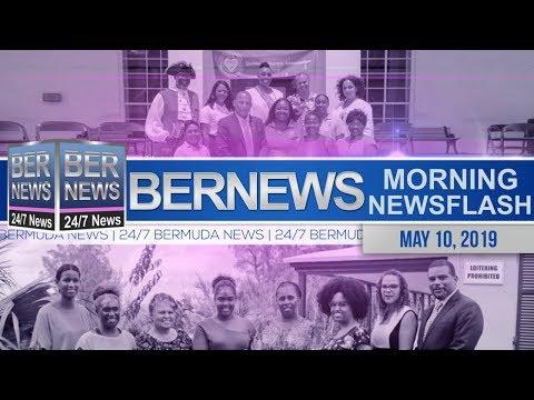 Bernews Newsflash For Friday, May 10, 2019
