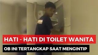 Hati Hati Ada OB Mesum Ngintip Pelanggan di WC Restoran