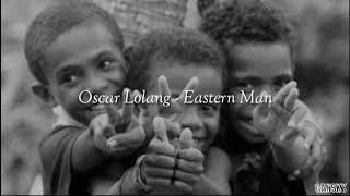 Gambar cover Oscar Lolang - Eastern Man (lyric video)