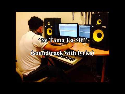 'Se Tama ua sili' soundtrack with lyrics Pu'avas�'
