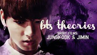 BTS THEORIES: Short films (JUNGKOOK & JIMIN)