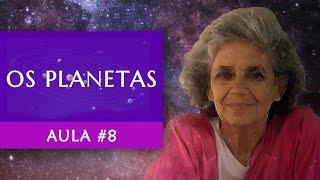 Aula #8 - Os Planetas - Maria Flávia de Monsaraz