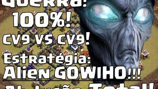 Clash of Clans - Guerra CV9 vs CV9 - Estratégia Infalível - Alien GOWIHO - 100% de destruição!