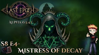 Last Epoch - Alpha 0.5.4.1 - Mistress of Decay E4