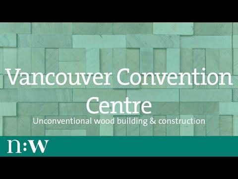 Vancouver Convention Centre: Unconventional Wood Building & Construction