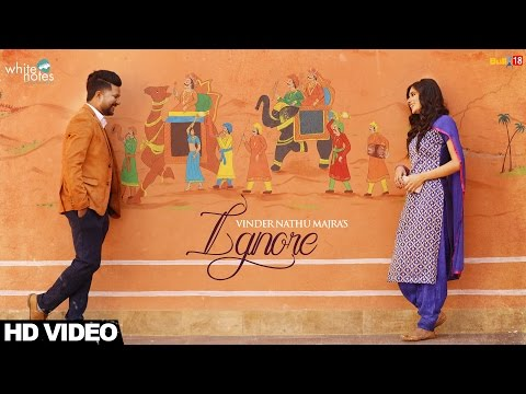 Ignore - Vinder Nathu Majra | Punjabi Songs 2017 | White Notes Entertainment