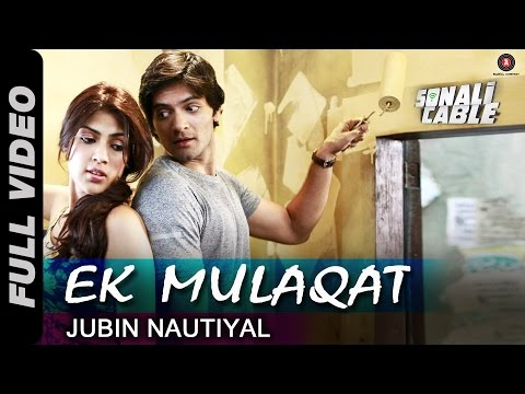 Ek Mulaqat Full Video | Sonali Cable | Ali...
