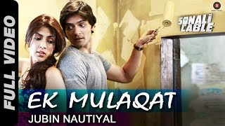 Ek Mulaqat Full Video | Sonali Cable | Ali Fazal & Rhea Chakraborty | Jubin Nautiyal | HD