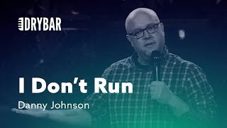 I Don't Run. Danny Johnson