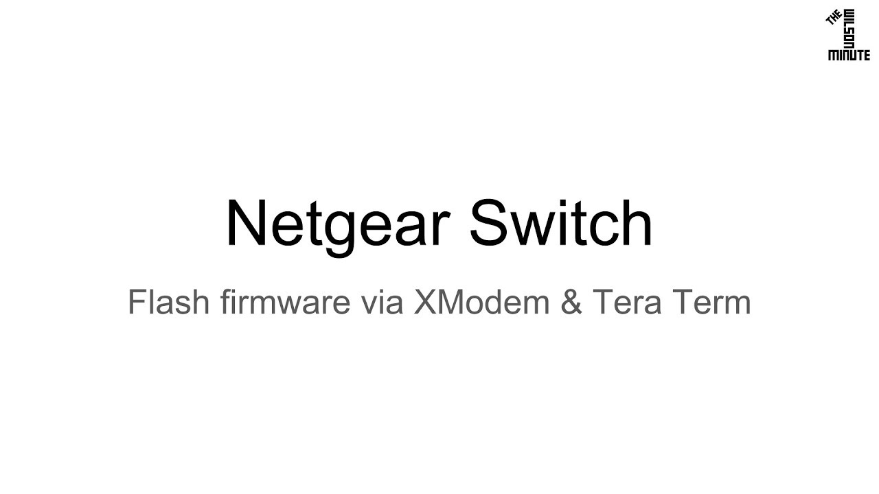 Netgear Switch: Flash Firmware with XModem and Tera Term