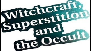 WITCHCRAFT ● OCCULT and ● SUPERSTITION – By Rabbi Michael Skobac, Jews for Judaism
