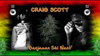 Craig Scott - Ganjaman Shi Want