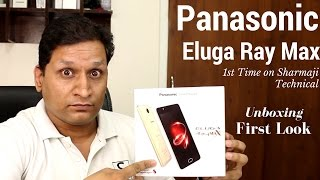 Panasonic Eluga Ray Max Unboxing amp First Look 1st Time on Sharmaji Technical