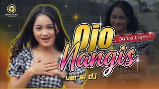 Download lagu Dj Ojo Nangis Safira Inema