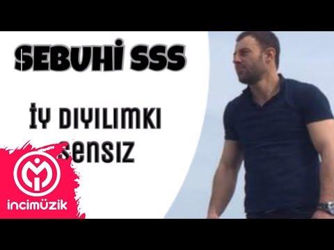 Sebuhi SSS - iy deyilimki sensiz #Remix