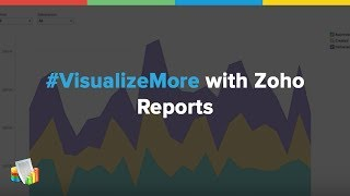#VisualizeMore with Zoho Reports
