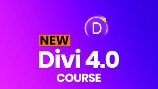 Divi 4.0 Course - New Divi Course
