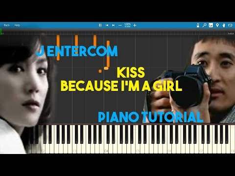 J Entercom - Kiss (Because I'm A Girl) || [Yojainikka (여자이니까)] Piano Tutorial