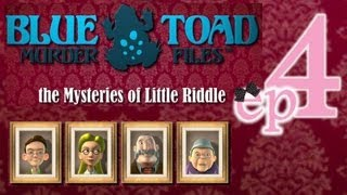 Blue Toad Murder Files: The Mysteries of Little Riddle - Ep4 - w/Wardfire