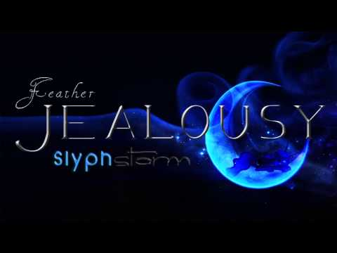 Jealousy - SlyphStorm (covering Feather)