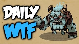 Dota 2 Daily WTF - My New Best Friend