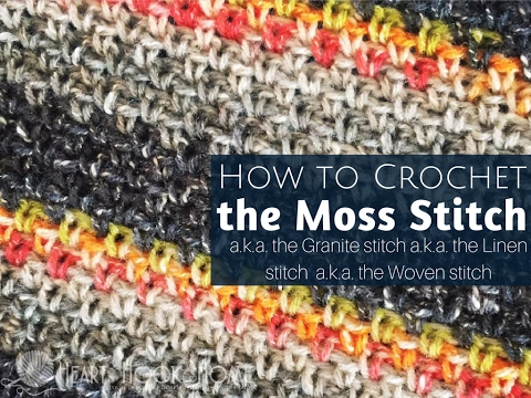 How to Crochet the Moss Stitch (a k a  Granite, Linen or Woven Stitch)