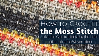 How to Crochet the Moss Stitch (a.k.a. Granite, Linen or Woven Stitch)