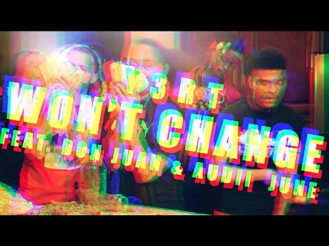 Y3RT - Won't Change feat. Don Juan & Audii June (Shot by @looksfamiliar)