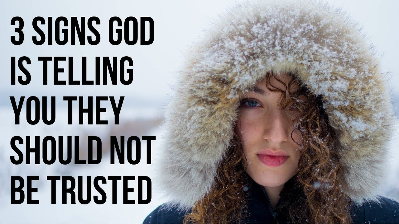 3 Signs God Is Telling You Someone Is Untrustworthy