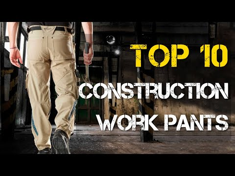 Top 10 Best Construction Work Pants
