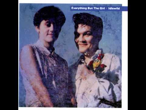 Everything but the Girl - The Night I Heard Caruso Sing