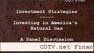 Investment Strategies featuring Investing in America's Natural Gas on CDTV.net