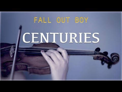 Fall Out Boy - Centuries for violin and piano (COVER)