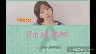 "Taeyeon ""Im All Ears""  Lyrics (HAN/ROM/ENG) | by Lyrics SoWon"
