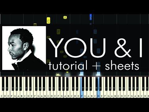 John Legend - You & I (Nobody in the World) - Piano Tutorial + Sheets