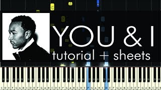 You & I (Nobody in the World) - Piano Tutiorial - How to Play - John Legend