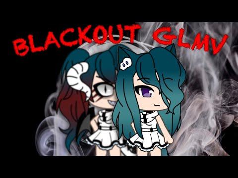 BLACKOUT || GLMV || ORIGINAL || 33K ViEwS tYsM~~!!