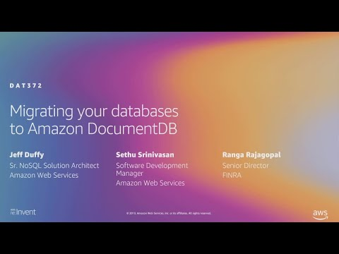AWS re:Invent 2019: Migrating your databases to Amazon DocumentDB (DAT372)