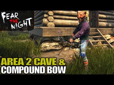 AREA 2 CAVE & COMPOUND BOW | Fear the Night | Let's Play Gameplay | S01E11