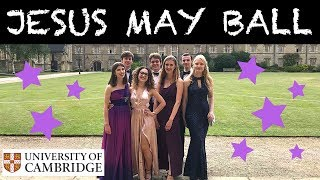 JESUS COLLEGE MAY BALL 2018 VLOG CAMBRIDGE UNI