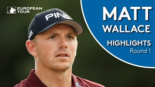 Matt Wallace Highlights | Round 1 | 2018 Sky Sports British Masters