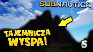 TAJEMNICZA WYSPA! - SUBNAUTICA #5