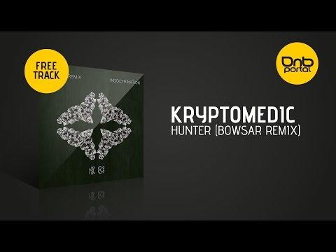 Kryptomedic - Hunter (Bowsar Remix) [Free]
