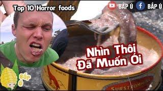 Top 10 Món ăn thối kinh dị nhất thế giới - Bắp Ú -Horror foods