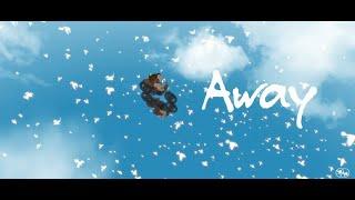 『Away』予告